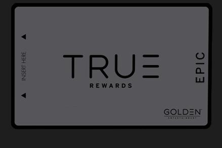 True Rewards Program by Golden Entertainment Epic