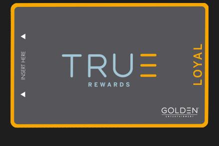True Rewards Program by Golden Entertainment Loyal