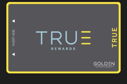 True Rewards Program by Golden Entertainment True